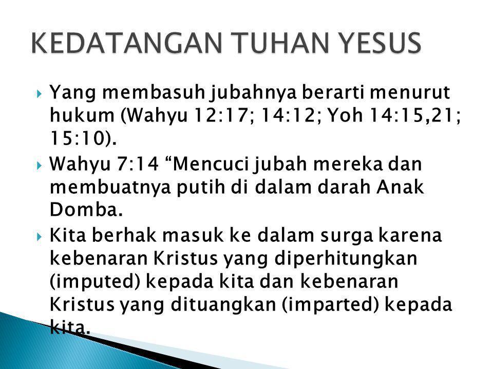  Yang membasuh jubahnya berarti menurut hukum (Wahyu 12:17; 14:12; Yoh 14:15,21; 15:10).
