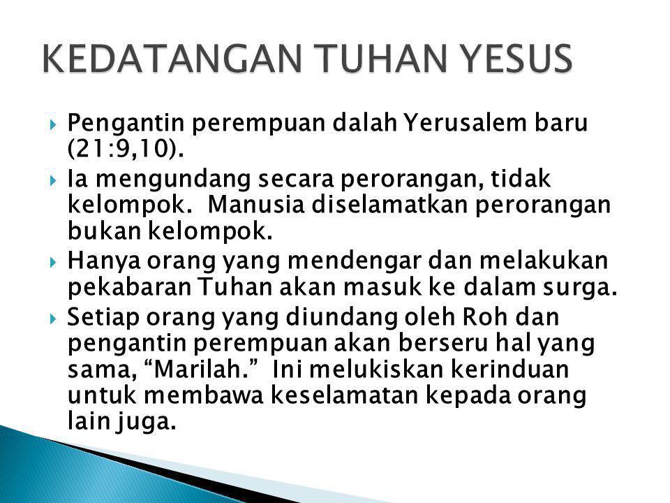  Pengantin perempuan dalah Yerusalem baru (21:9,10).