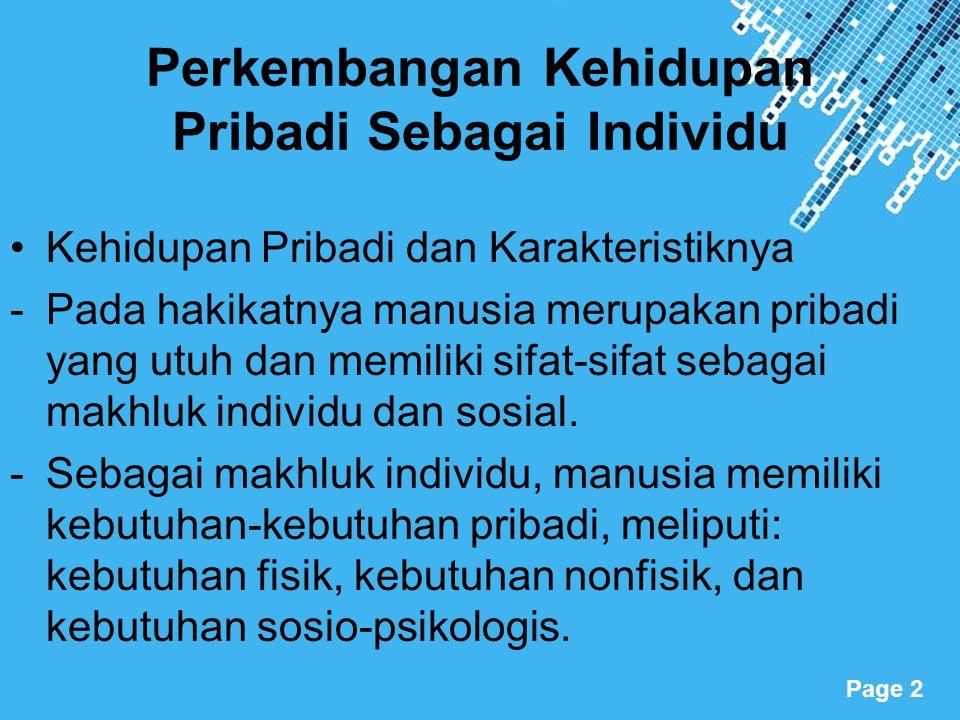 Powerpoint Templates Page 13 Karakteristik Kehidupan Pendidikan dan Karier Lingkungan pendidikan keluarga Umumnya, keluarga di Indonesia menerapkan pendidikan demokratis.