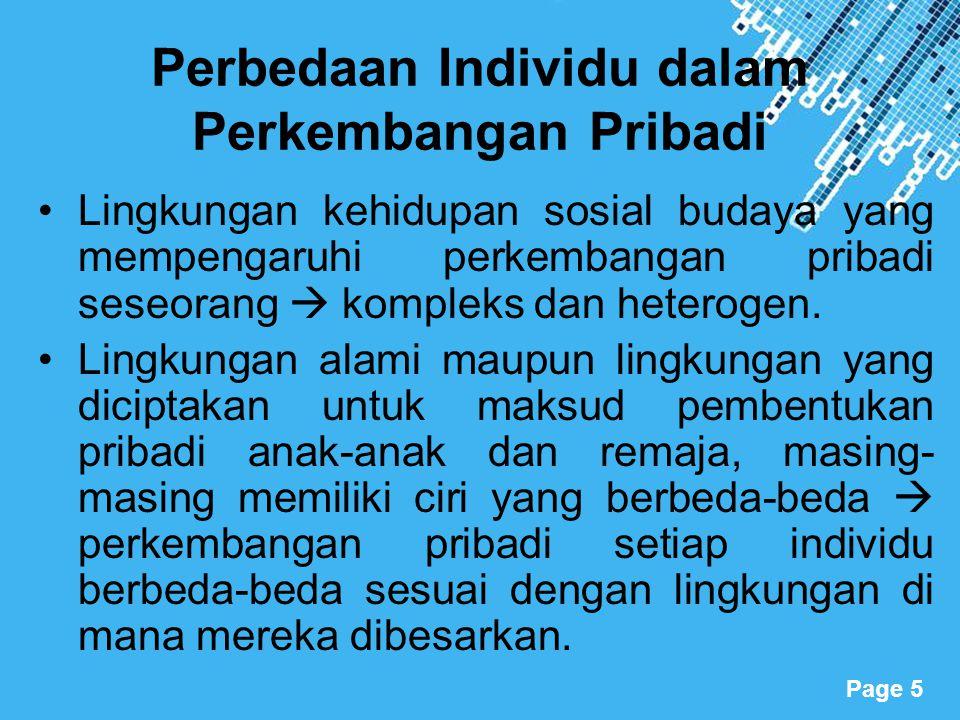 Powerpoint Templates Page 5 Perbedaan Individu dalam Perkembangan Pribadi Lingkungan kehidupan sosial budaya yang mempengaruhi perkembangan pribadi se