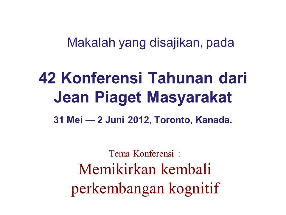 42 Konferensi Tahunan dari Jean Piaget Masyarakat 31 Mei — 2 Juni 2012, Toronto, Kanada.