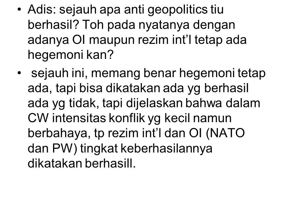 Adis: sejauh apa anti geopolitics tiu berhasil.