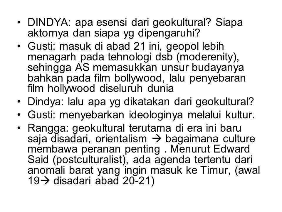 DINDYA: apa esensi dari geokultural.Siapa aktornya dan siapa yg dipengaruhi.