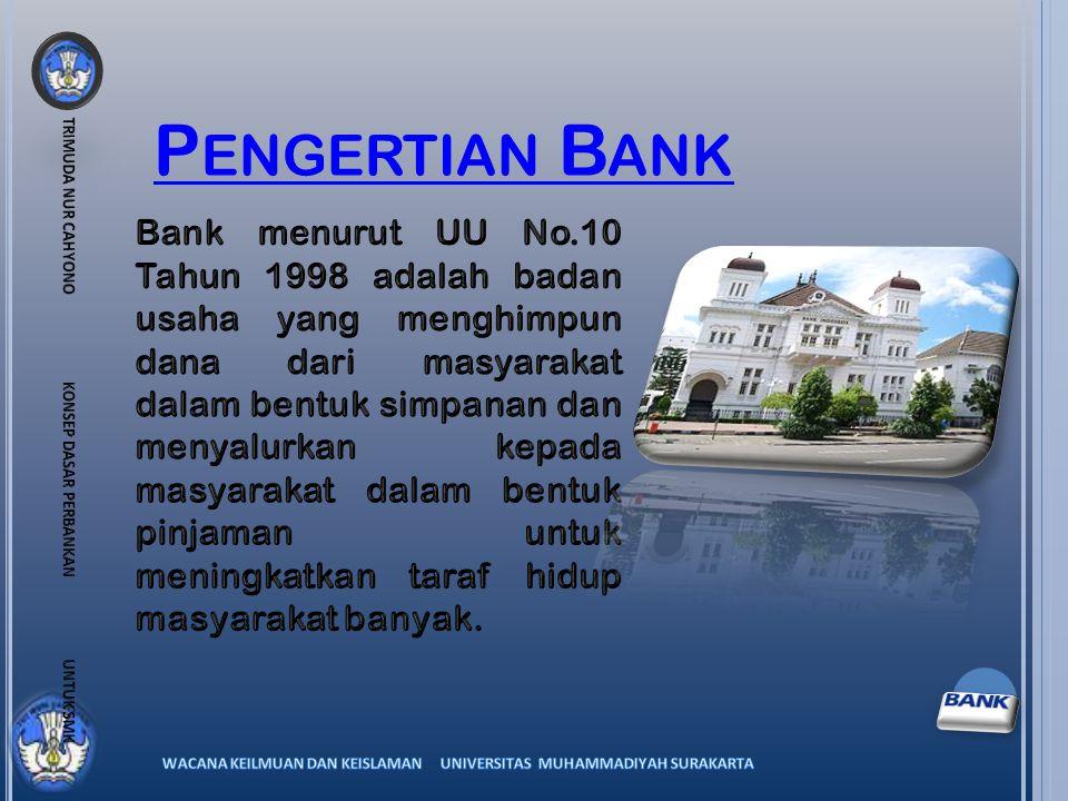 P ENGERTIAN B ANK