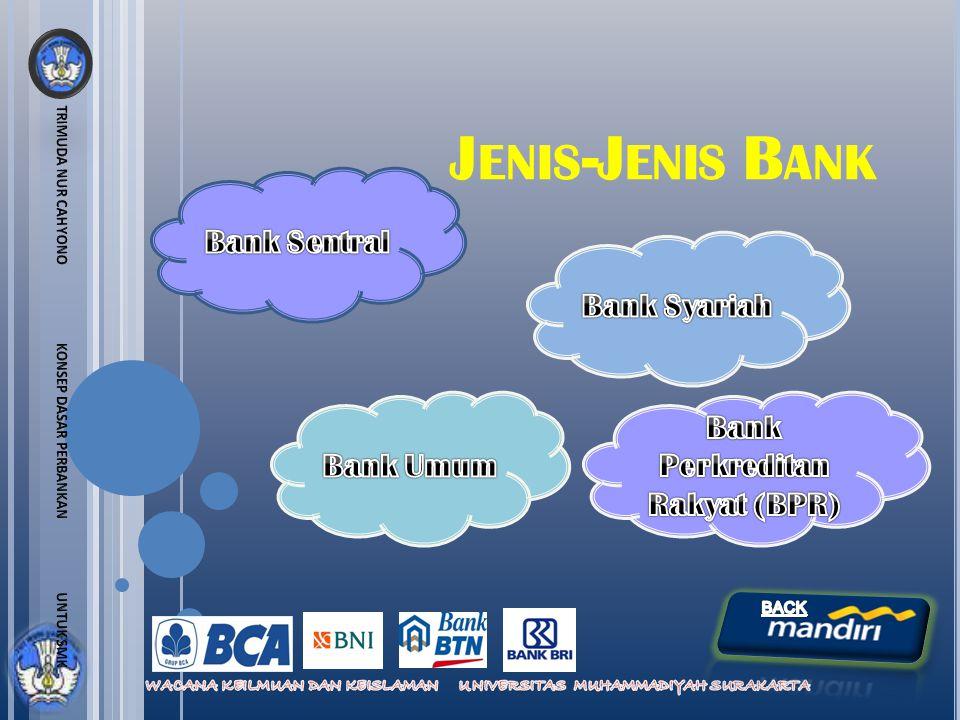 Bank Sentral adalah bank yang berfungsi sebagai bank sikulasi dan sebagai bank induk dari bank lain.