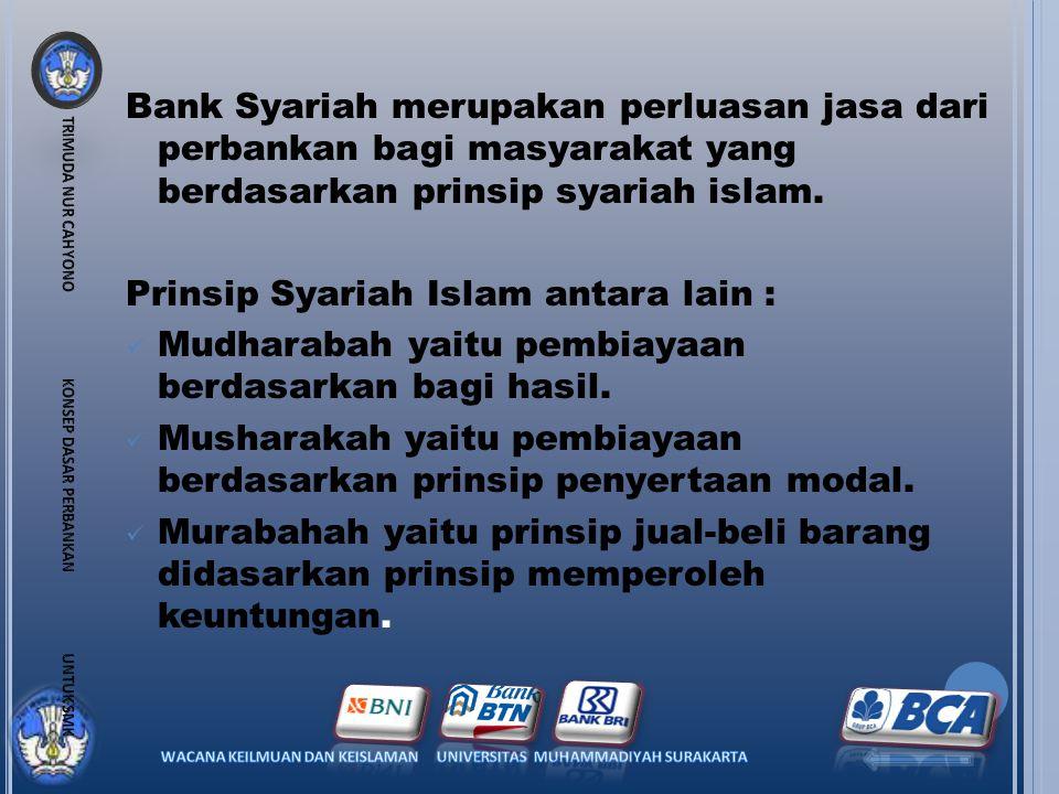Bank Perkreditan Rakyat (BPR) adalah bank yang menerima simpanan dalam bentuk deposito berjangka, tabungan, dll.