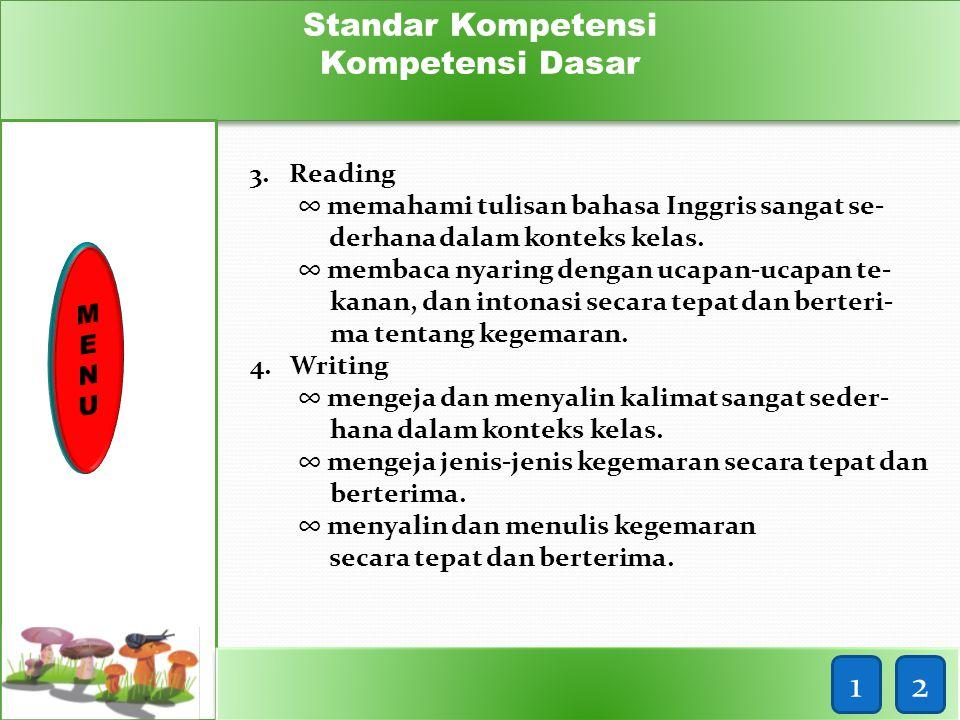 Standar Kompetensi Kompetensi Dasar Standar Kompetensi Kompetensi Dasar 1.Listening ∞ memahami instruksi sangat sederhana dengan tindakan dalam kontek