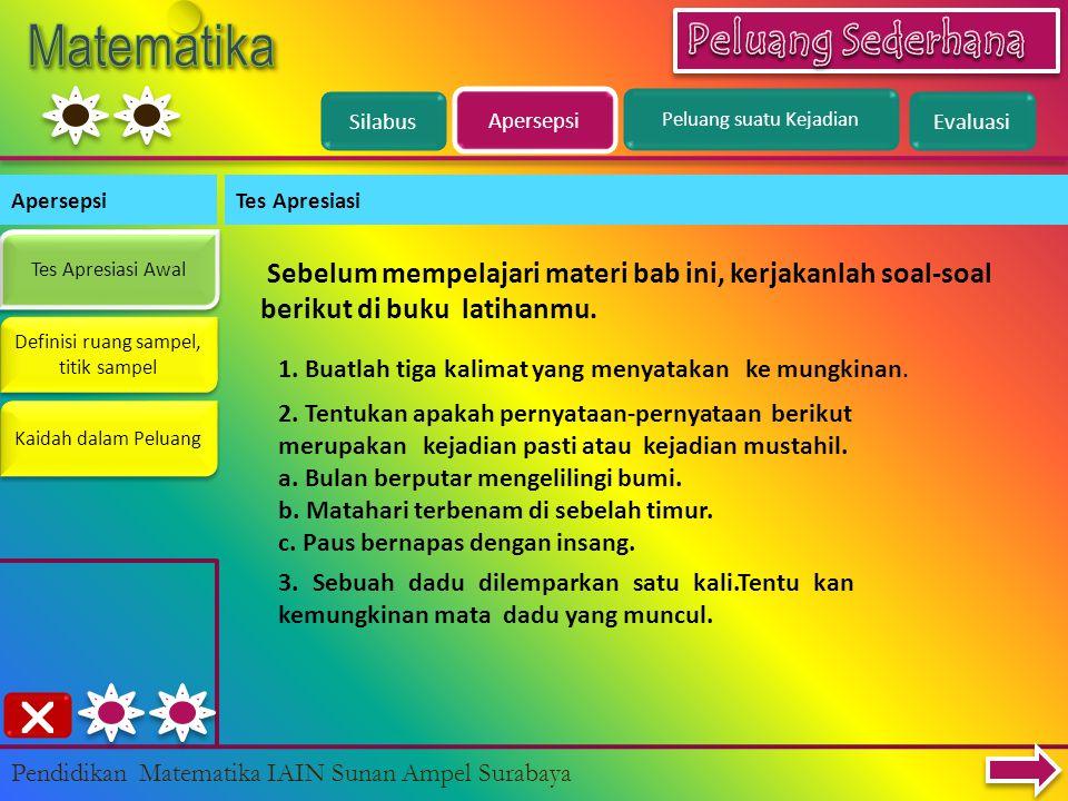 Peluang suatu Kejadian Evaluasi Pendidikan Matematika IAIN Sunan Ampel Surabaya Pada uji Kompetensi ini diharapkan Anda menghitung/mengerjakan soalnya secara sungguh-sungguh.