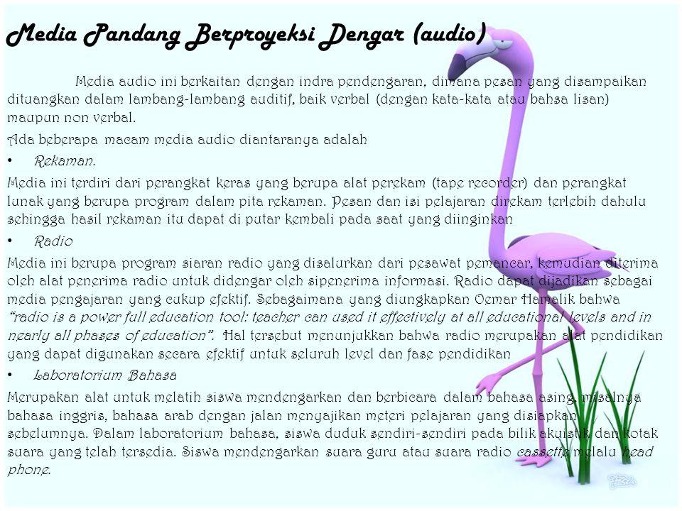 Media Pandang Dengar (audio visual): Media ini merupakan media yang mempunyai unsur suara dan gambar.