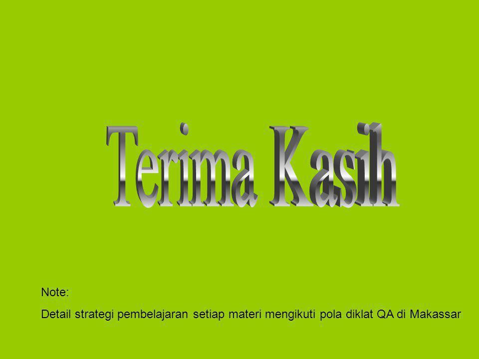 Note: Detail strategi pembelajaran setiap materi mengikuti pola diklat QA di Makassar