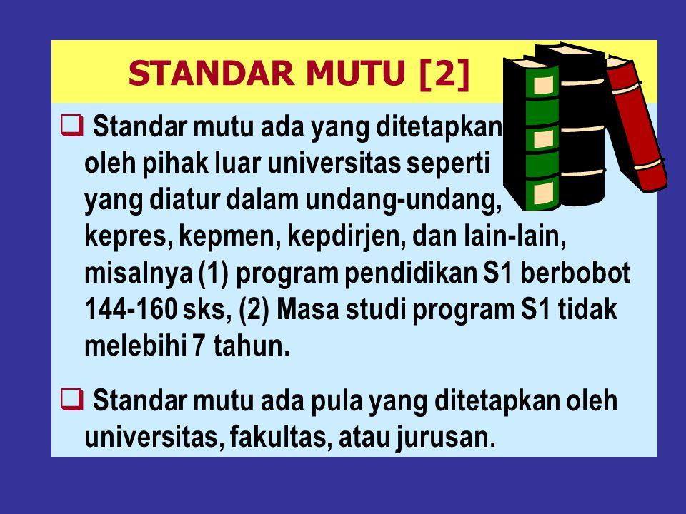 STANDAR MUTU [1] Secara umum standar mutu adalah:  Suatu pernyataan tentang mutu yang dapat diukur atau dinilai, merupakan kesepakatan bersama.