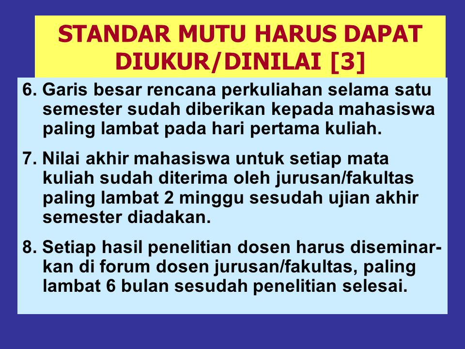 STANDAR MUTU HARUS DAPAT DIUKUR/DINILAI [2] 3.