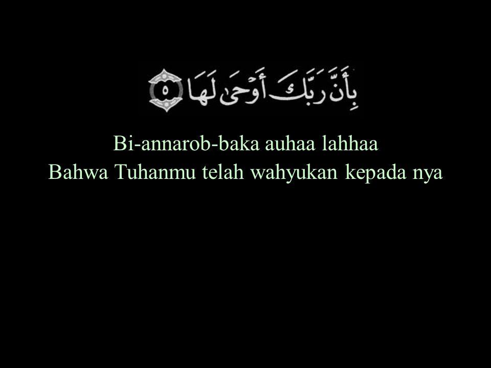 Bi-annarob-baka auhaa lahhaa Bahwa Tuhanmu telah wahyukan kepada nya