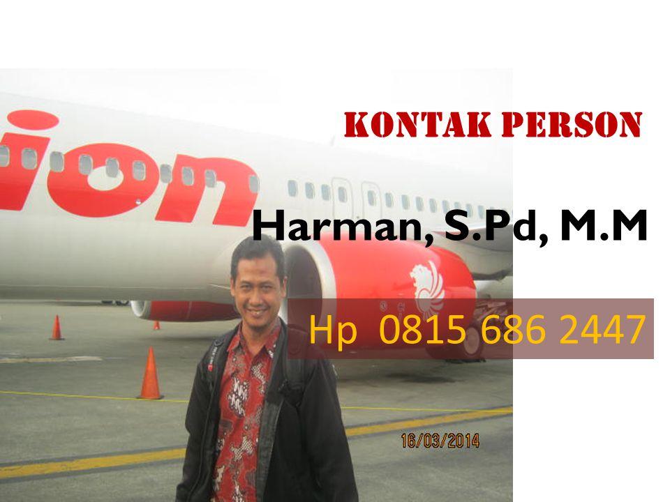 Hp 0815 686 2447 Harman, S.Pd, M.M KONTAK PERSON