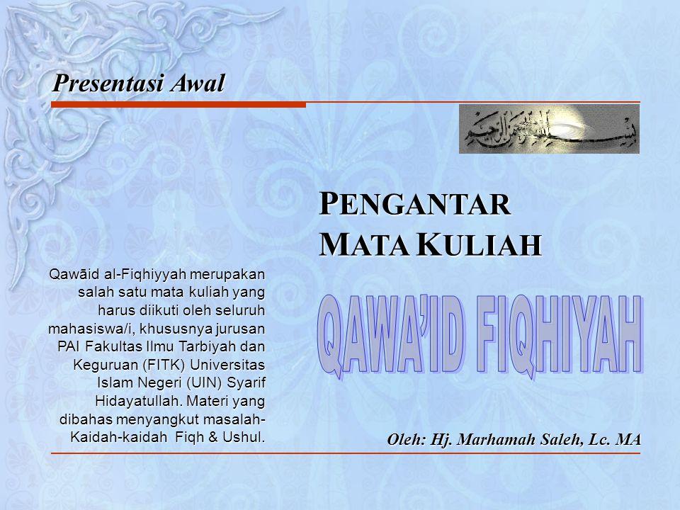 Presentasi Awal Oleh: Hj.Marhamah Saleh, Lc.