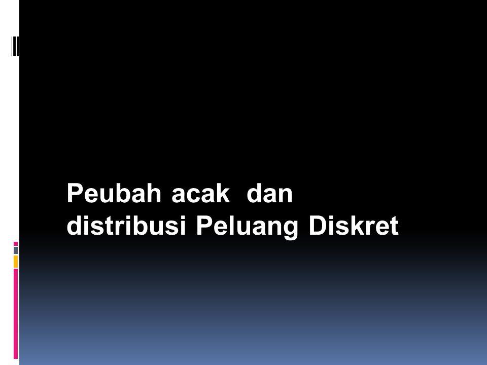 Peubah acak dan distribusi Peluang Diskret
