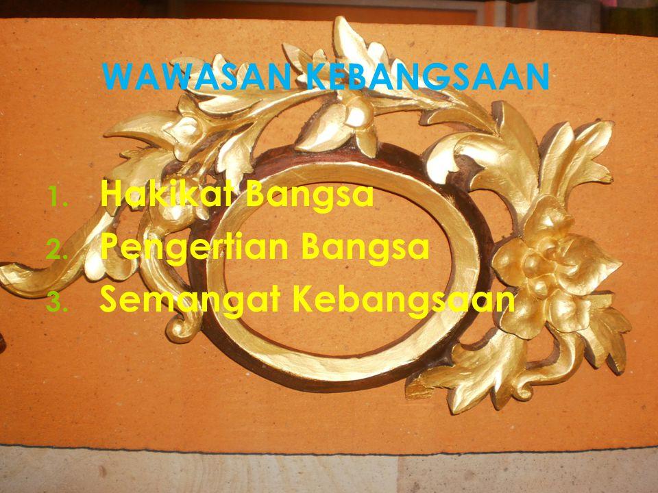 Semangat kebangsaan Proklamasi dan revolusi kemerdekaan pada hakikatnya merupakan manifestasi dan kemampuan rakyat Indonesia.