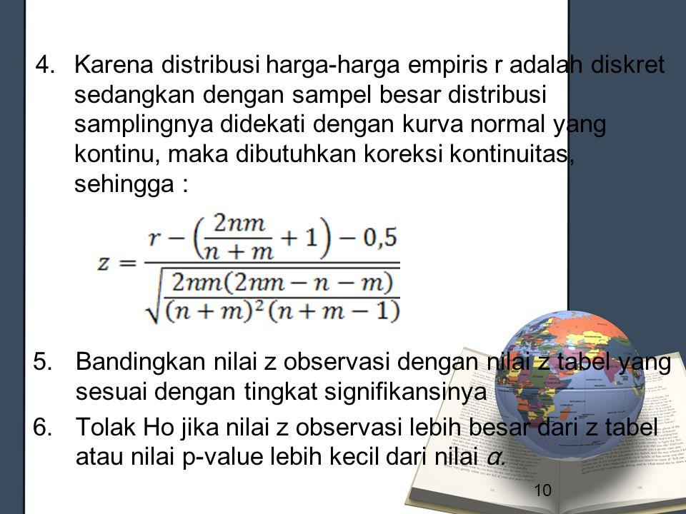 4.Karena distribusi harga-harga empiris r adalah diskret sedangkan dengan sampel besar distribusi samplingnya didekati dengan kurva normal yang kontin