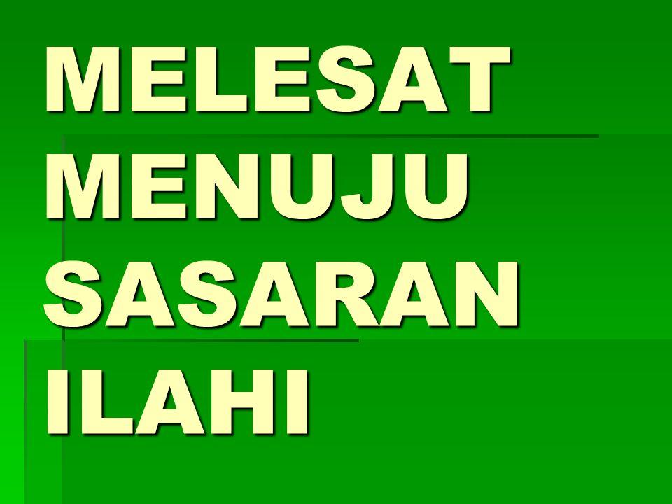 MELESAT MENUJU SASARAN ILAHI