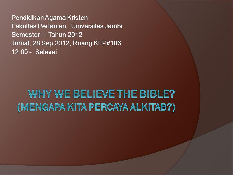 Pendidikan Agama Kristen Fakultas Pertanian, Universitas Jambi Semester I - Tahun 2012 Jumat, 28 Sep 2012, Ruang KFP#106 12:00 - Selesai