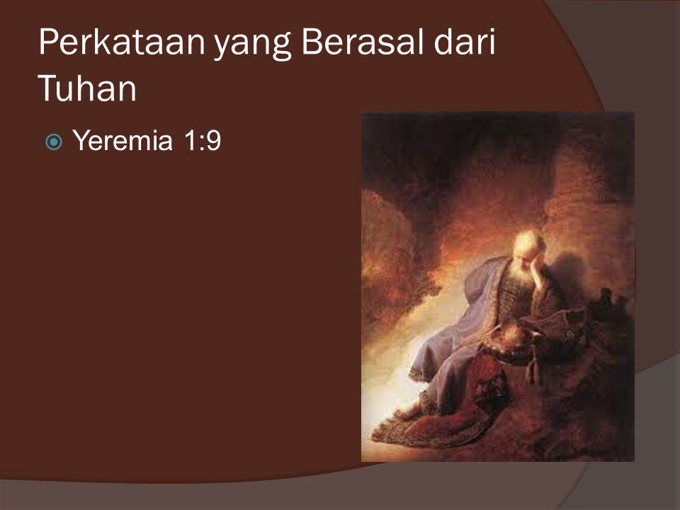 Perkataan yang Berasal dari Tuhan  Yeremia 1:9