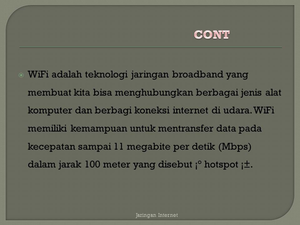  Wi-Fi (Wireless Fidelity) memiliki pengertian yaitu sekumpulan standar yang digunakan untuk Jaringan Lokal Nirkabel (Wireless Local Area Networks disingkat WLAN) yang didasari pada spesifikasi IEEE 802.11.