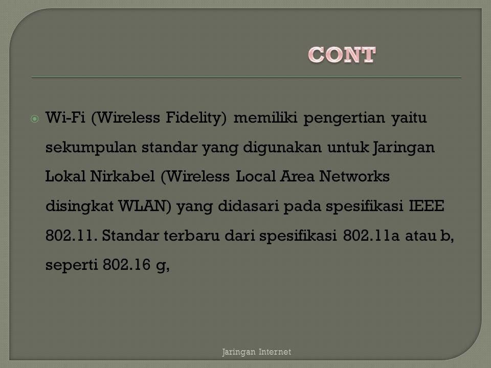  Wi-Fi dirancang berdasarkan spesifikasi IEEE 802.11.