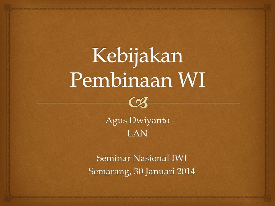 Agus Dwiyanto LAN Seminar Nasional IWI Semarang, 30 Januari 2014