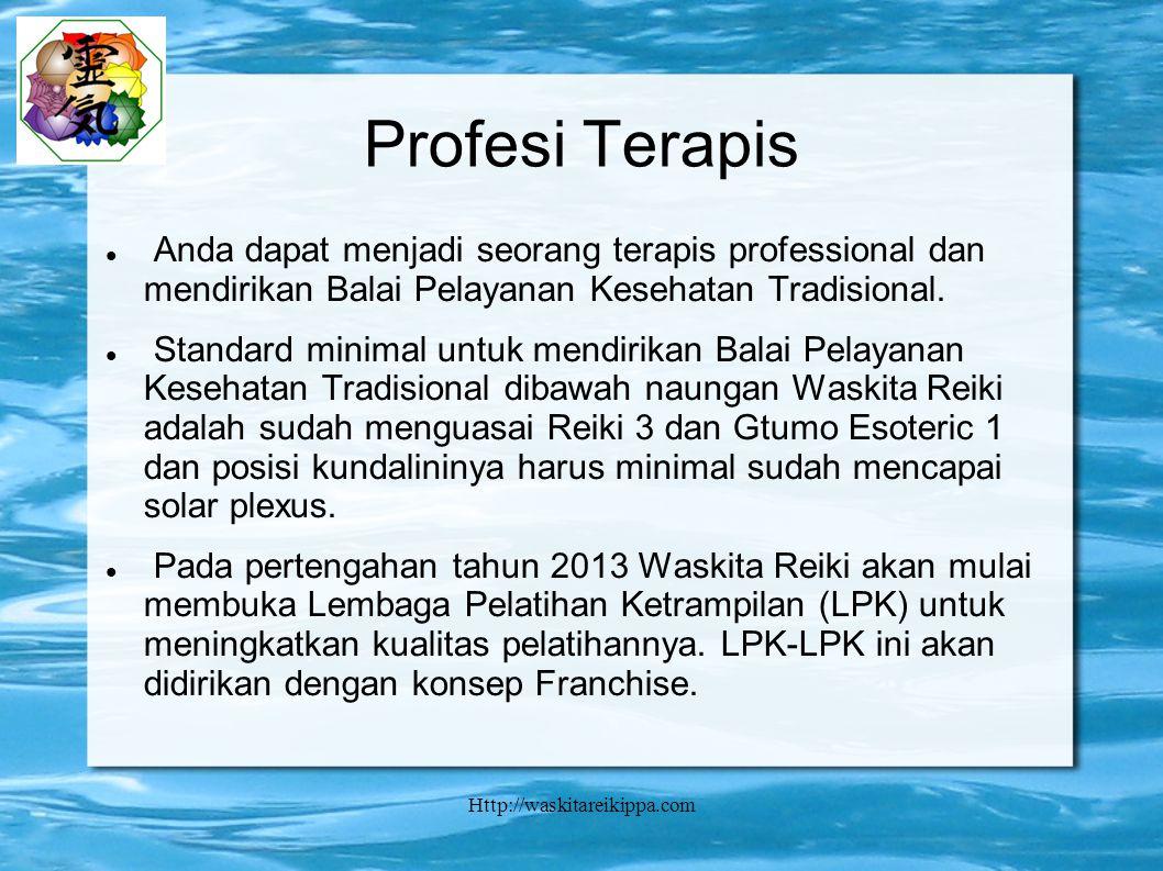 Http://waskitareikippa.com Profesi Terapis Anda dapat menjadi seorang terapis professional dan mendirikan Balai Pelayanan Kesehatan Tradisional.