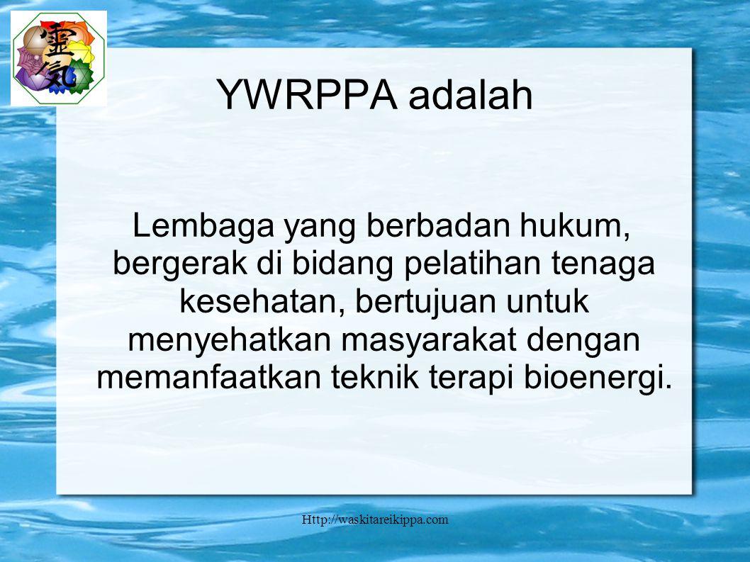 Http://waskitareikippa.com YWRPPA adalah Lembaga yang berbadan hukum, bergerak di bidang pelatihan tenaga kesehatan, bertujuan untuk menyehatkan masyarakat dengan memanfaatkan teknik terapi bioenergi.