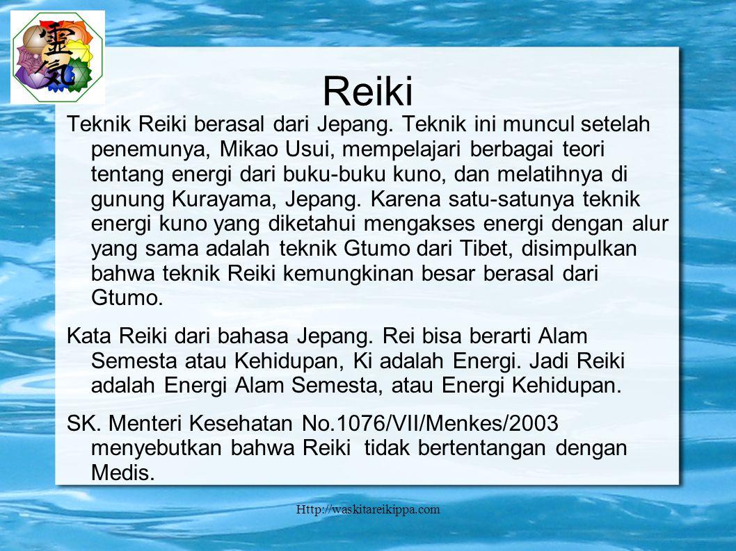 Http://waskitareikippa.com Reiki Teknik Reiki berasal dari Jepang.