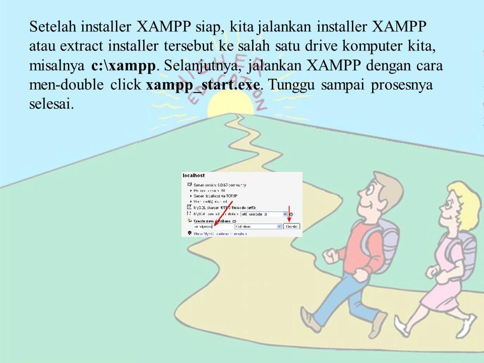Setelah installer XAMPP siap, kita jalankan installer XAMPP atau extract installer tersebut ke salah satu drive komputer kita, misalnya c:\xampp. Sela