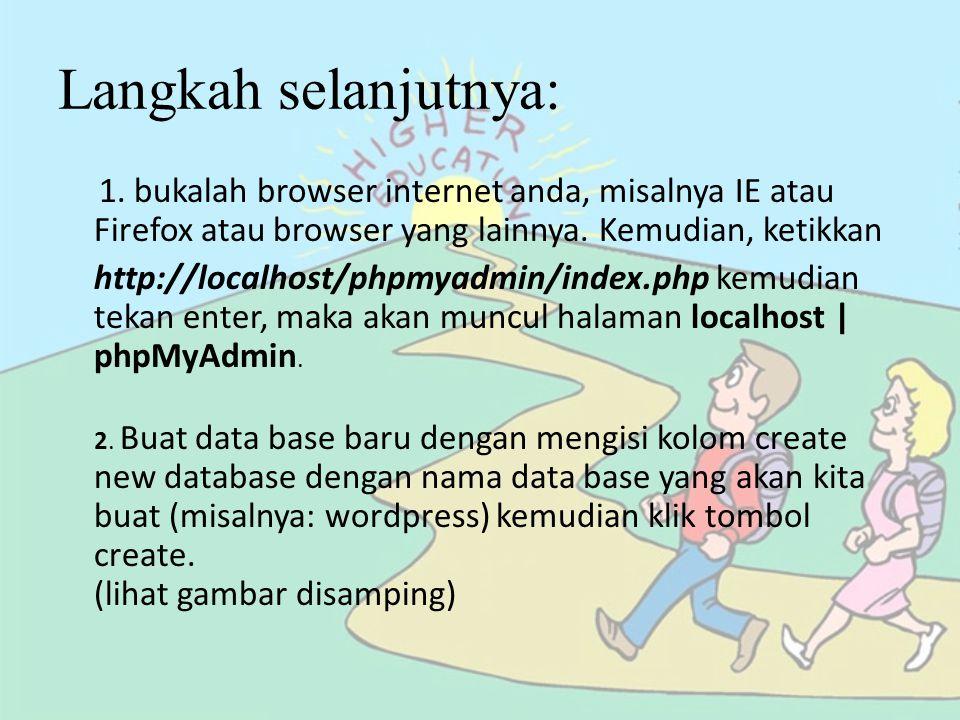 Langkah selanjutnya: 1. bukalah browser internet anda, misalnya IE atau Firefox atau browser yang lainnya. Kemudian, ketikkan http://localhost/phpmyad