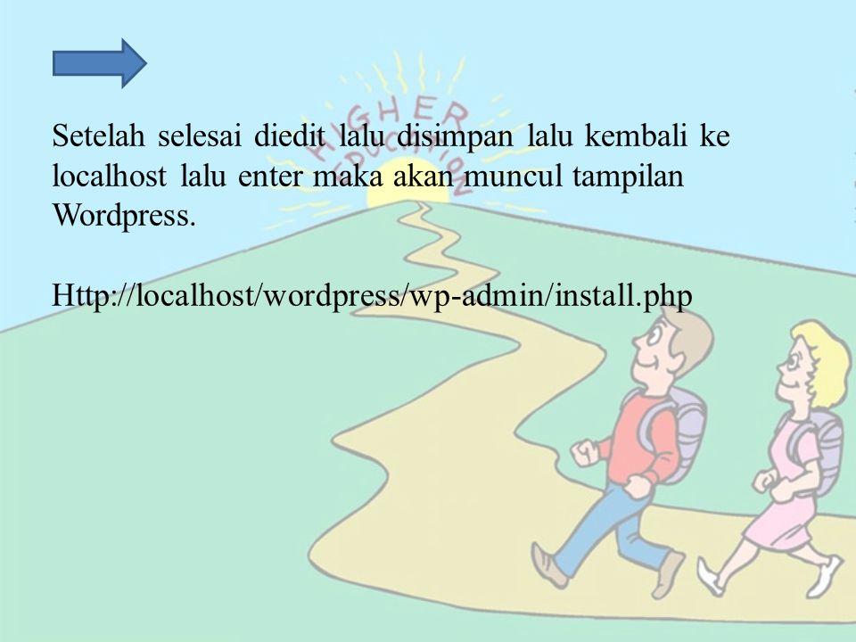 Setelah selesai diedit lalu disimpan lalu kembali ke localhost lalu enter maka akan muncul tampilan Wordpress. Http://localhost/wordpress/wp-admin/ins