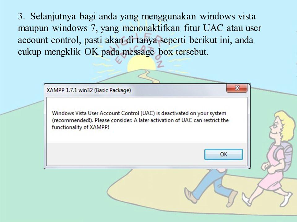 3. Selanjutnya bagi anda yang menggunakan windows vista maupun windows 7, yang menonaktifkan fitur UAC atau user account control, pasti akan di tanya