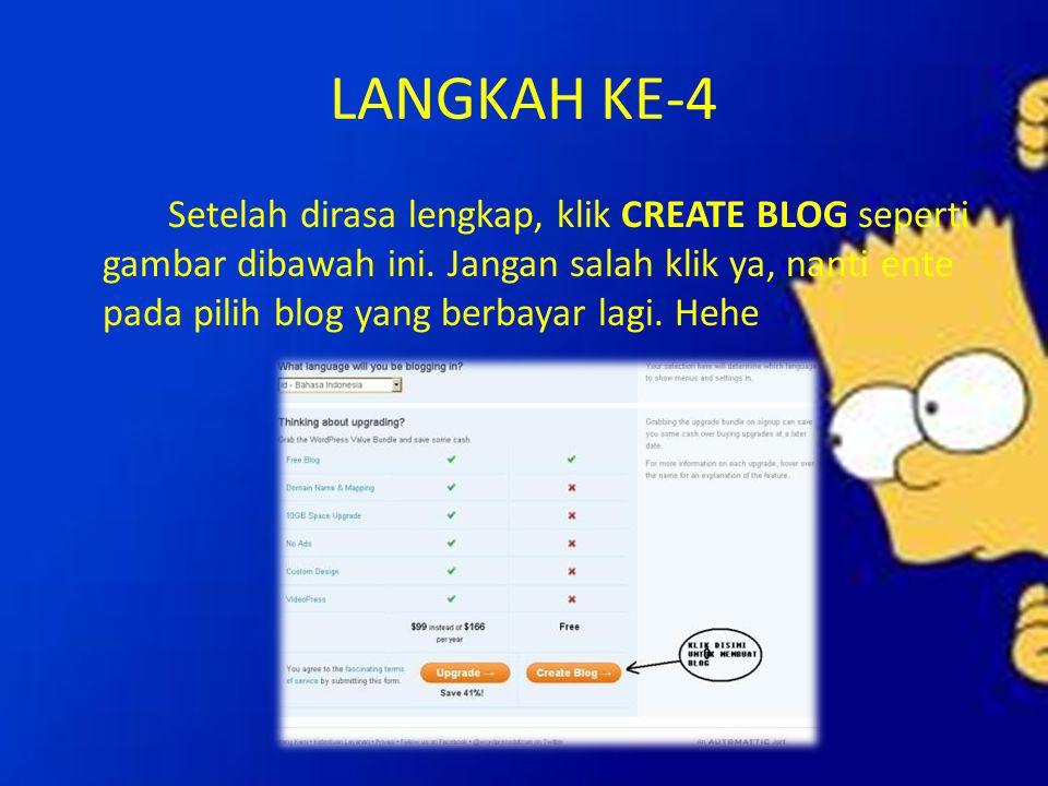 LANGKAH KE-4 Setelah dirasa lengkap, klik CREATE BLOG seperti gambar dibawah ini. Jangan salah klik ya, nanti ente pada pilih blog yang berbayar lagi.