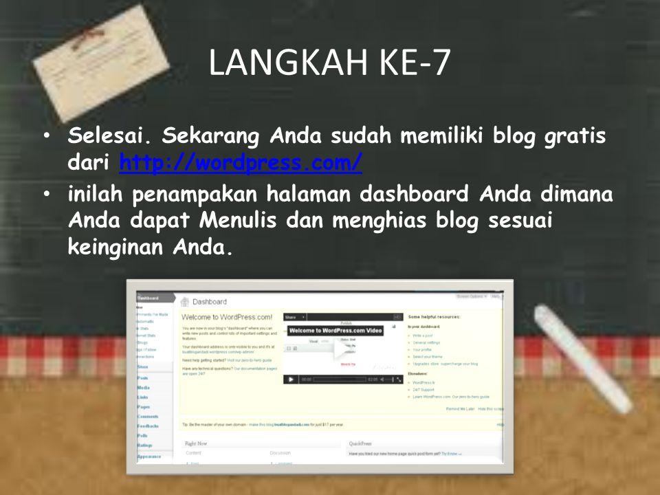 LANGKAH KE-7 Selesai. Sekarang Anda sudah memiliki blog gratis dari http://wordpress.com/http://wordpress.com/ inilah penampakan halaman dashboard And
