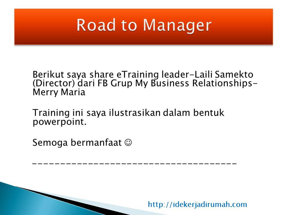 Berikut saya share eTraining leader-Laili Samekto (Director) dari FB Grup My Business Relationships- Merry Maria Training ini saya ilustrasikan dalam