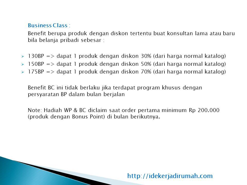 Business Class : Benefit berupa produk dengan diskon tertentu buat konsultan lama atau baru bila belanja pribadi sebesar :  130BP => dapat 1 produk d