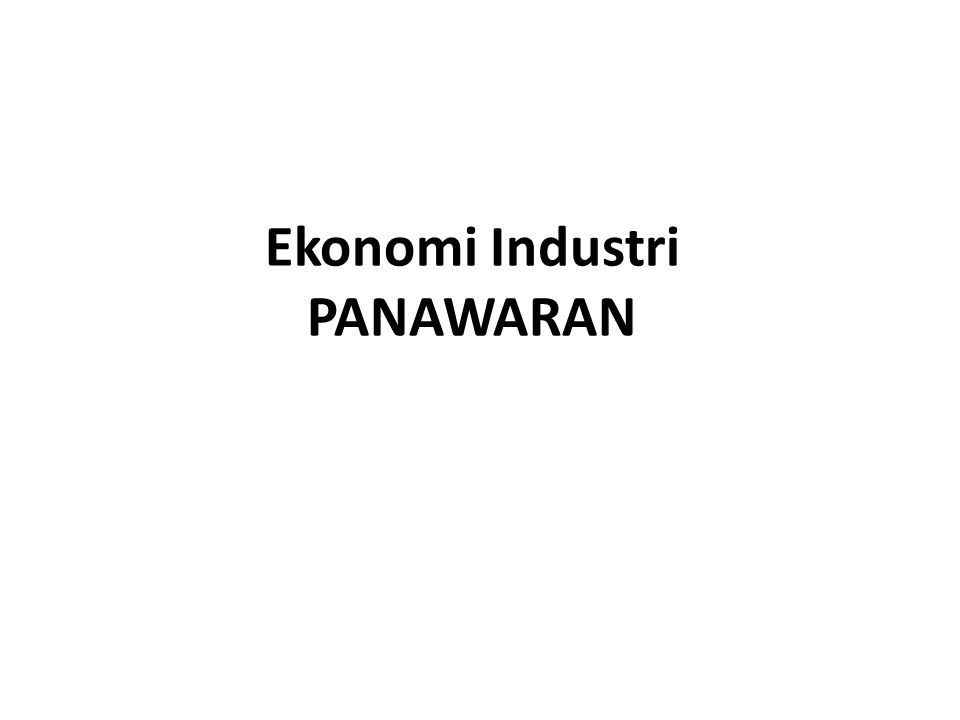 Ekonomi Industri PANAWARAN