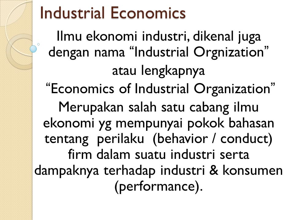 Istilah dasar Demand Supply Profit Maximization Marginal Cost Marginal Revenue Consumer surplus Produser surplus Market Power Persaingan Sempurna Mono