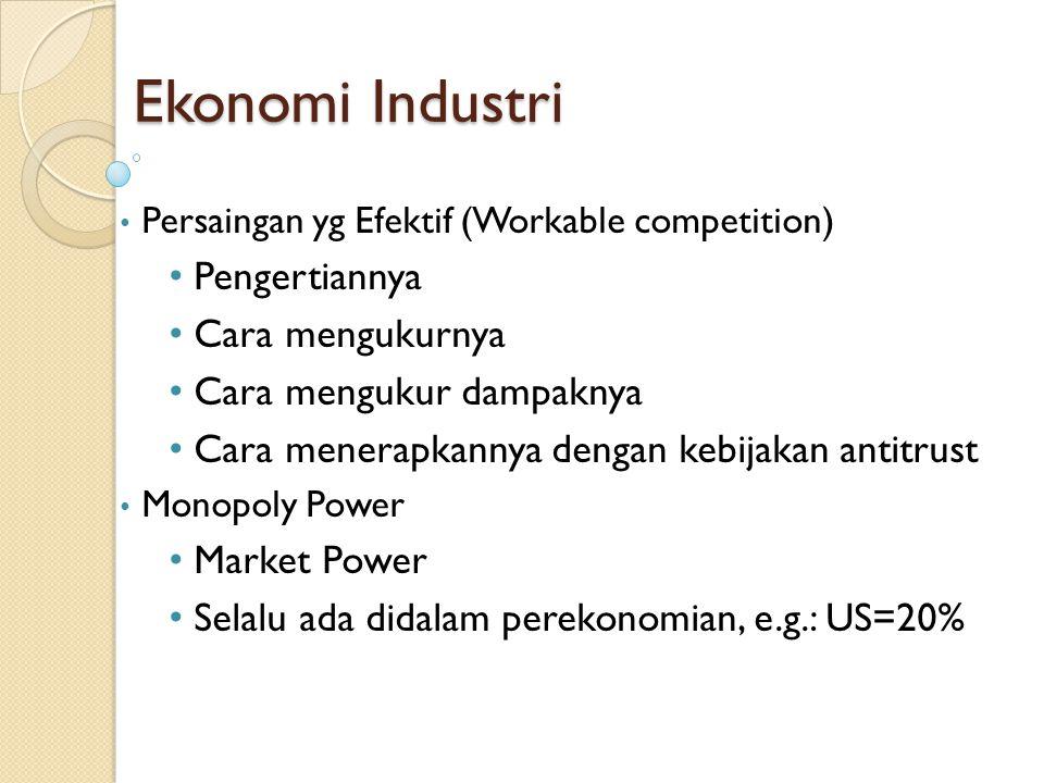 Dalam Ekonomi Industri kondisi (teoritis) yang terjadi pada pasar persaingan sempurna menjadi ACUAN kondisi yang ideal performance suatu pasar/industri.