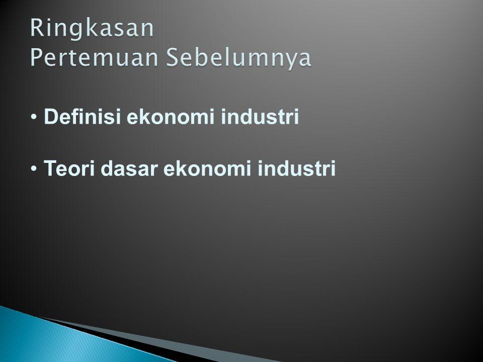 Definisi ekonomi industri: Ekonomi industri membahas perilaku firm dalam industri