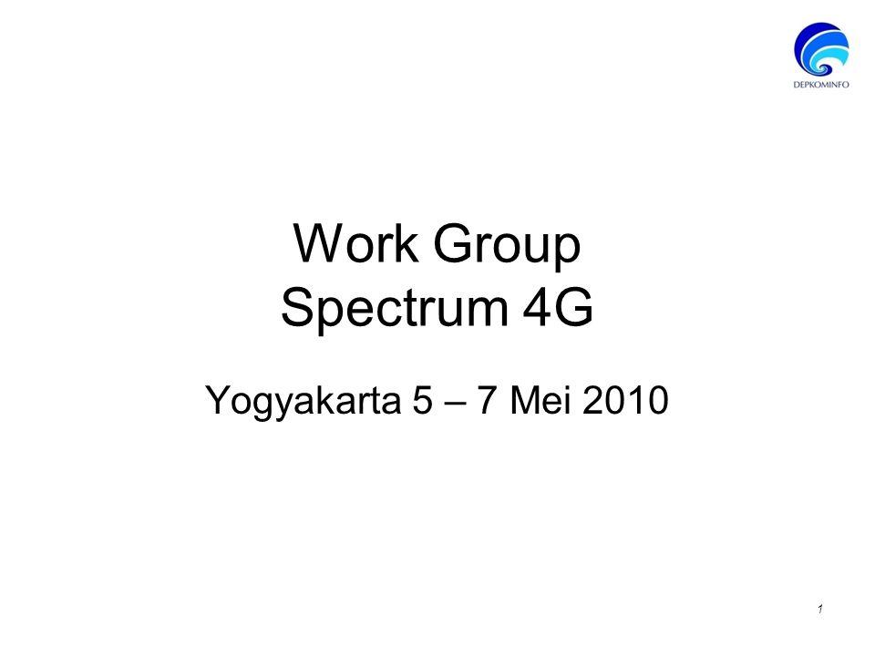 Work Group Spectrum 4G Yogyakarta 5 – 7 Mei 2010 1