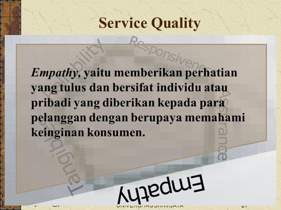 wellynailis@yahoo.com UNIVERSITAS SRIWIJAYA27 Empathy, yaitu memberikan perhatian yang tulus dan bersifat individu atau pribadi yang diberikan kepada