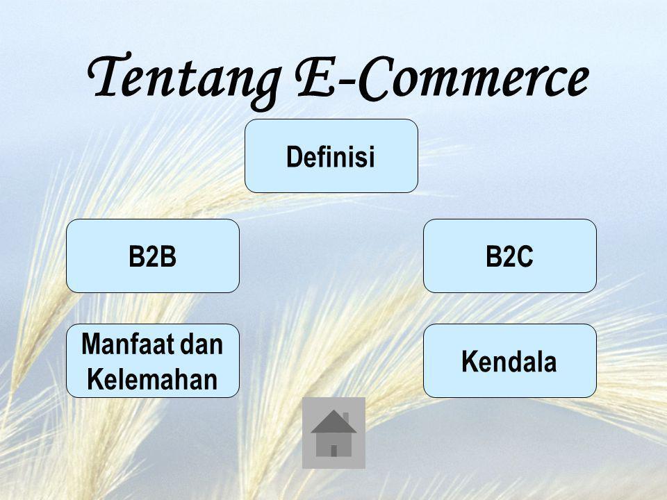 Tentang E-Commerce B2B Definisi Manfaat dan Kelemahan Kendala B2C