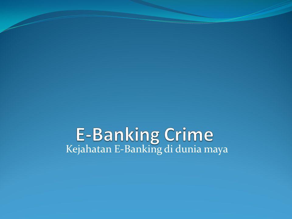 Kejahatan E-Banking di dunia maya