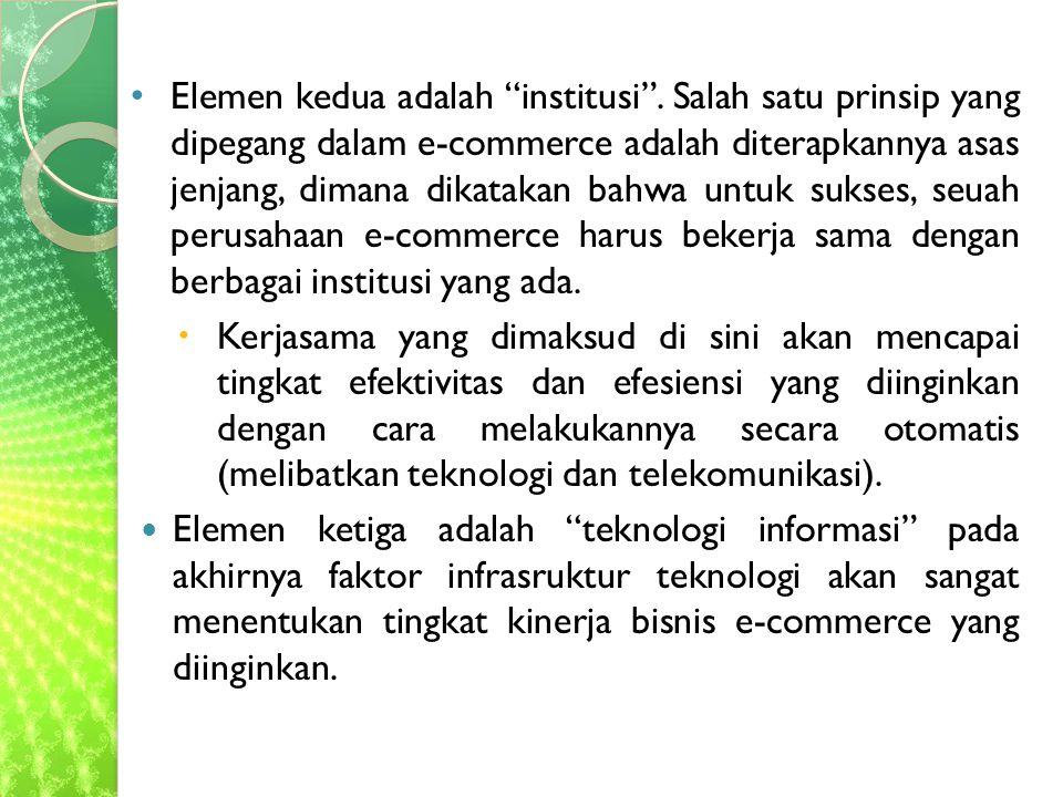 Elemen kedua adalah institusi .