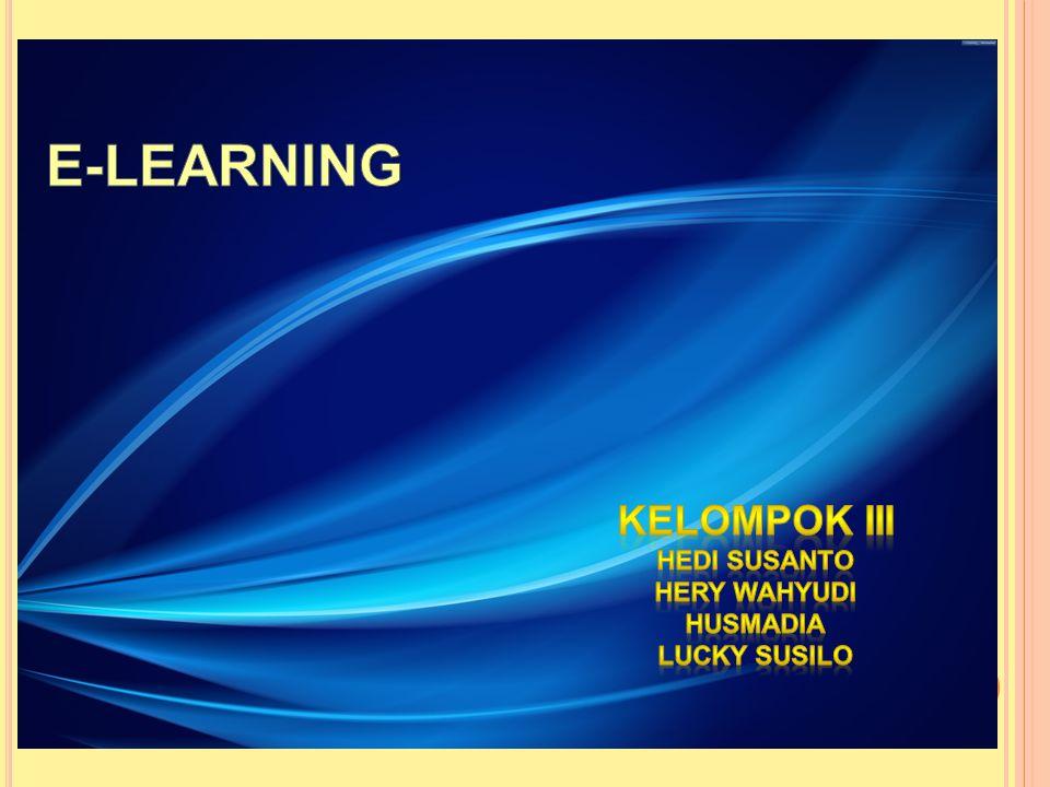 KATEGORI E-LEARNING 1.Synchronous Learning 2.Self-directed Learning 3.Asynchronous (Collaborative) Learning