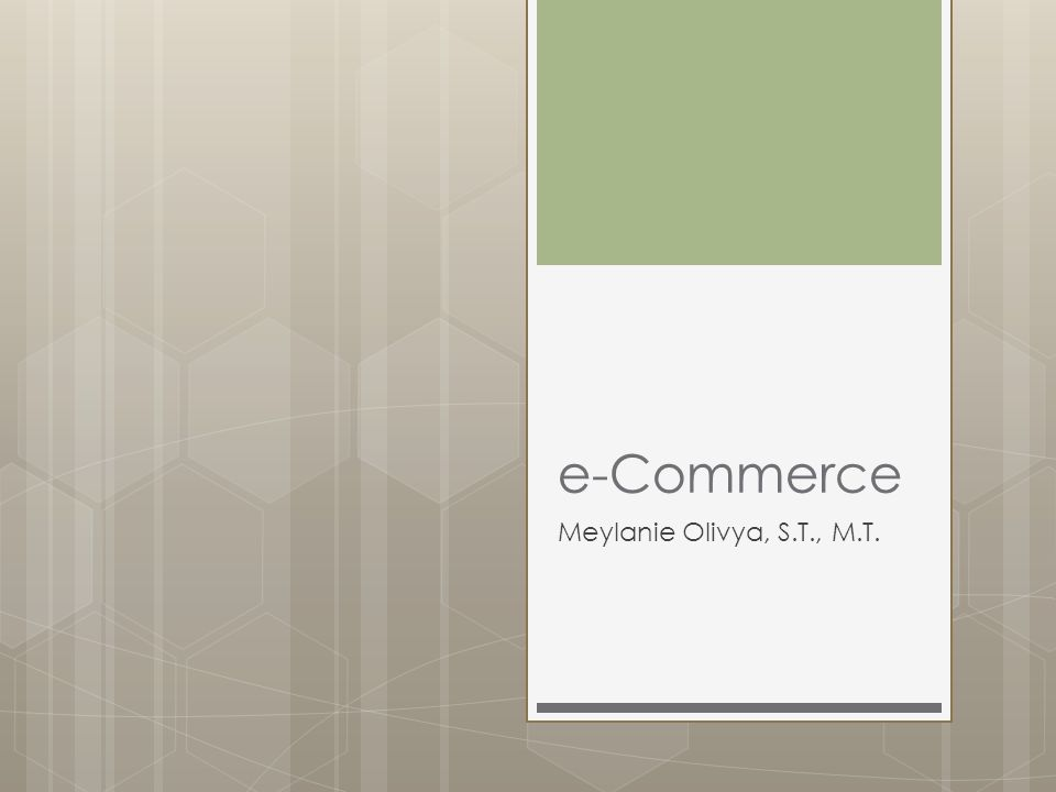 2 Topik 1.Definisi electronic commerce (EC) dan pengkategoriannya.
